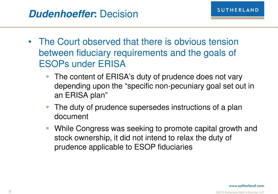 set out in an ERISA plan The duty of prudence supersedes instructions of a plan document While Congress was seeking to