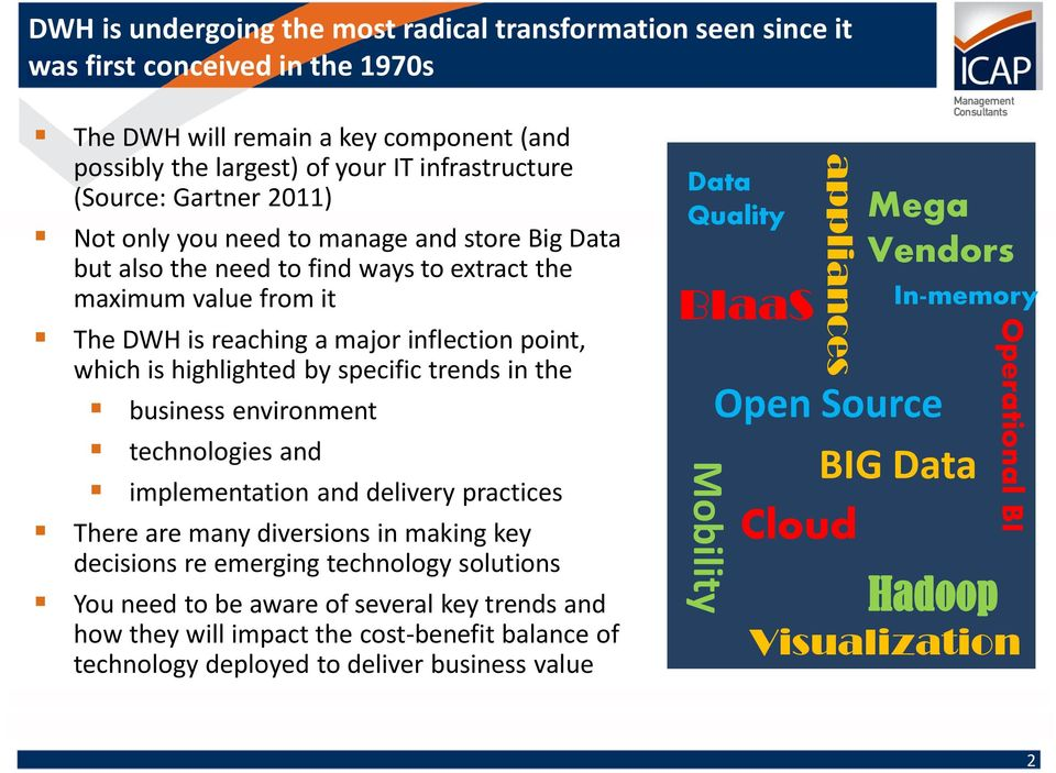 specific trends in the business environment technologies and implementation and delivery practices There are many diversions in making key decisions re emerging technology solutions You need to be