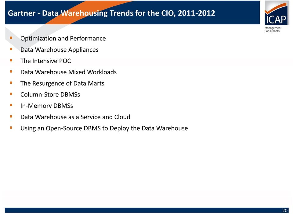 Workloads The Resurgence of Data Marts Column-Store DBMSs In-Memory DBMSs Data