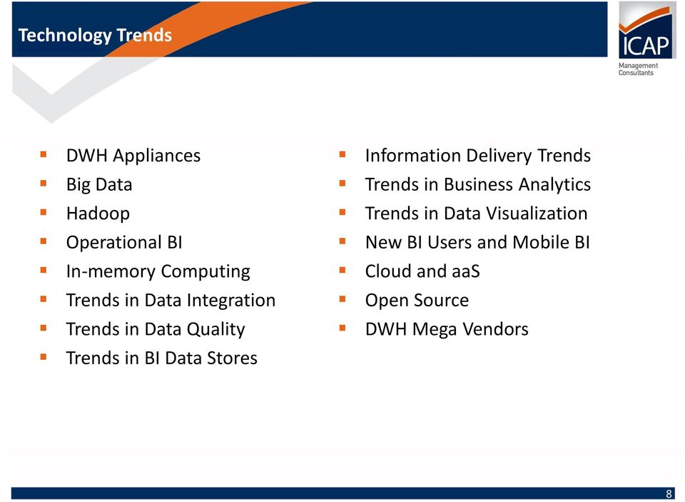 Stores Information Delivery Trends Trends in Business Analytics Trends in Data
