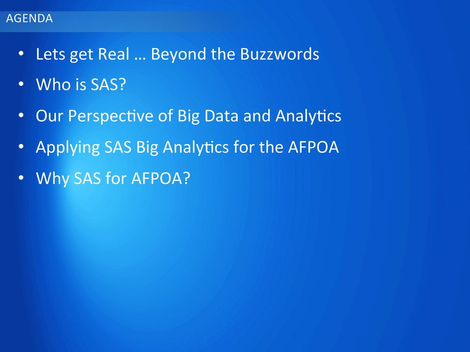 Our PerspecDve of Big Data and