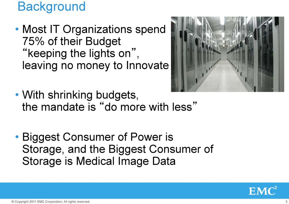 budgets, the mandate is do more with less Biggest Consumer of