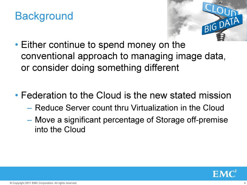Cloud is the new stated mission Reduce Server count thru Virtualization in