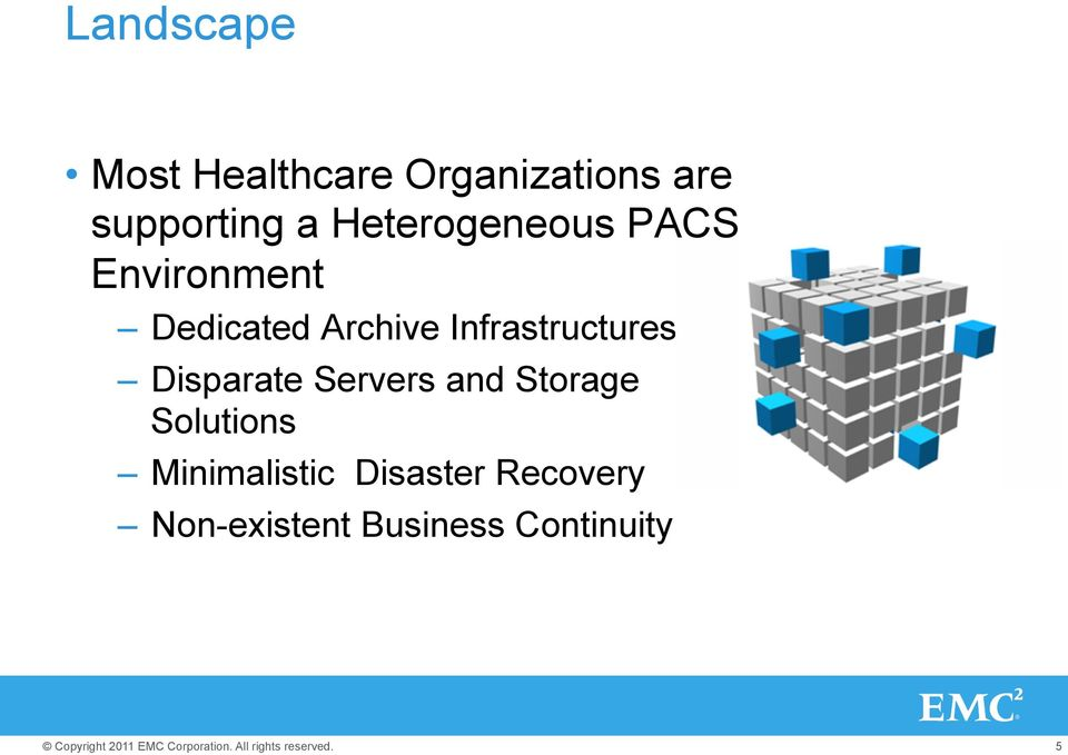 Infrastructures Disparate Servers and Storage Solutions