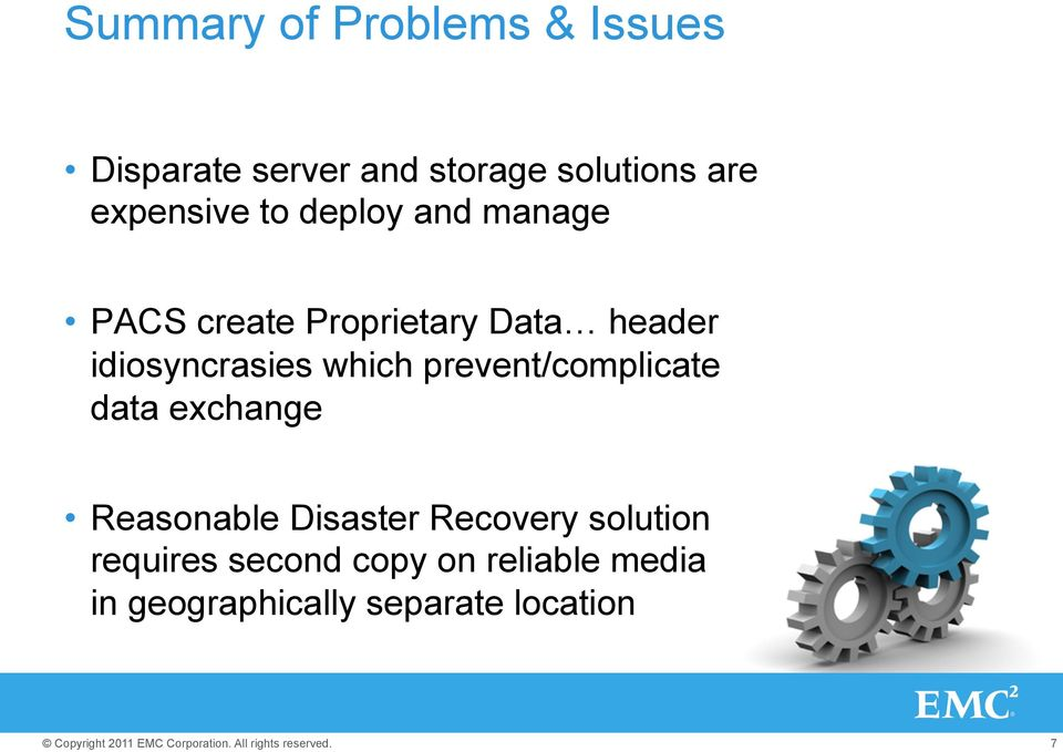 idiosyncrasies which prevent/complicate data exchange Reasonable Disaster