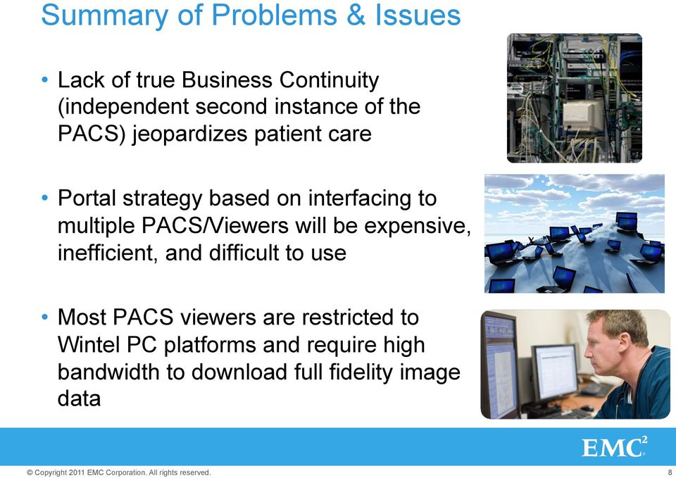 PACS/Viewers will be expensive, inefficient, and difficult to use Most PACS viewers are