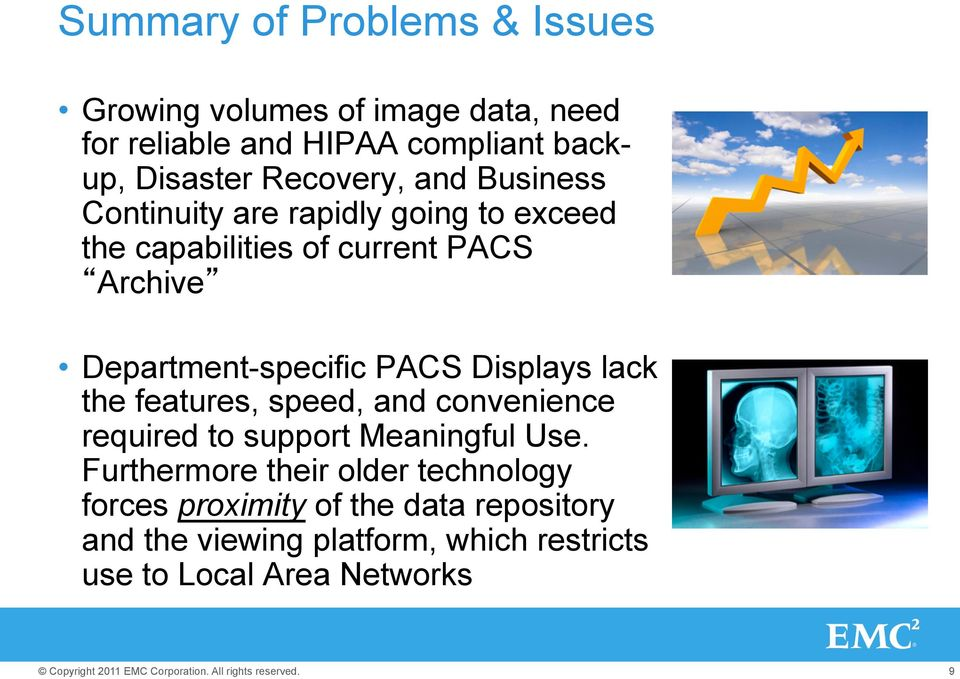 Department-specific PACS Displays lack the features, speed, and convenience required to support Meaningful Use.