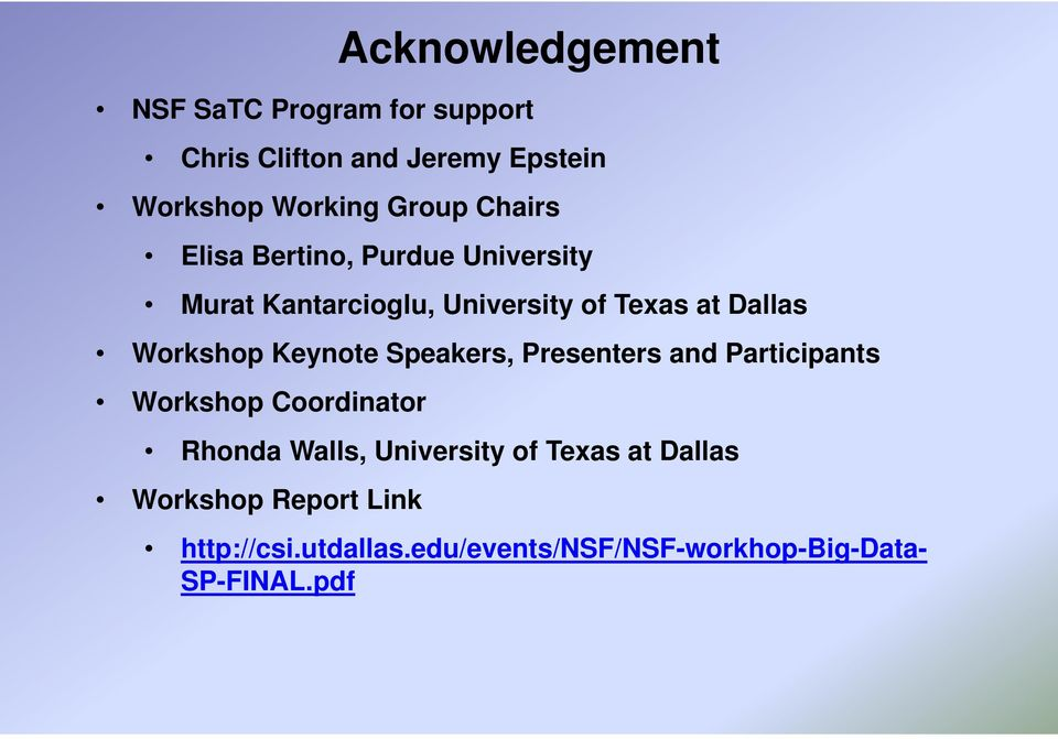 Keynote Speakers, Presenters and Participants Workshop Coordinator Rhonda Walls, University of Texas