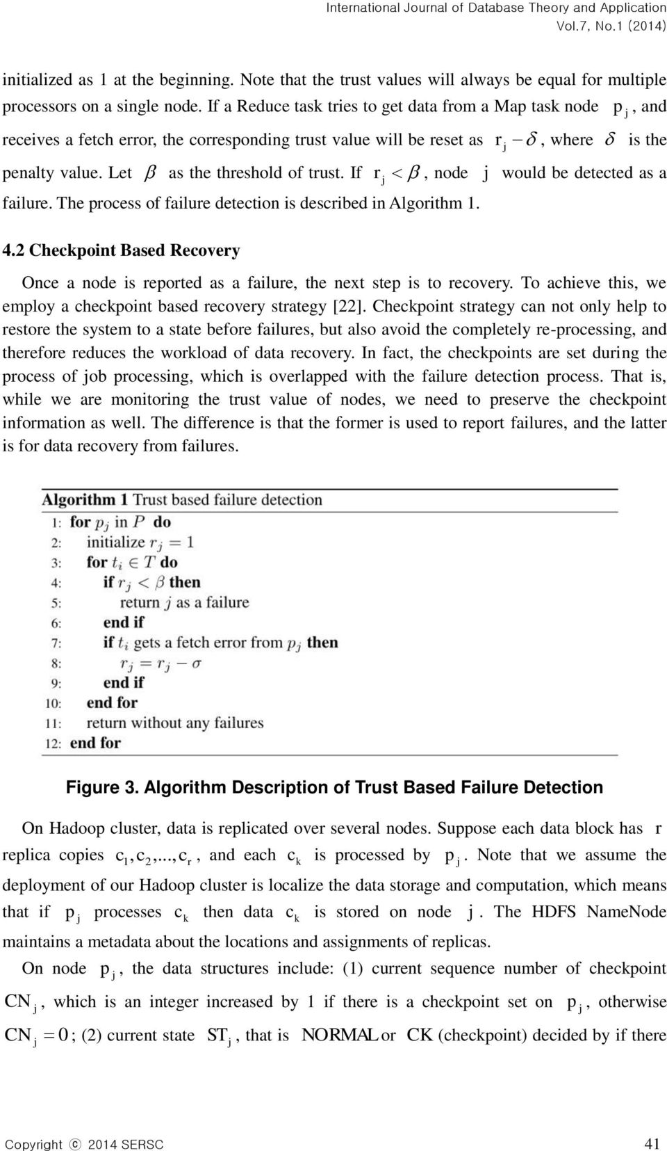 The process of failure detection is described in Algorithm 1. 4.