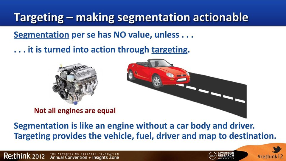 Not all engines are equal Segmentation is like an engine without a car