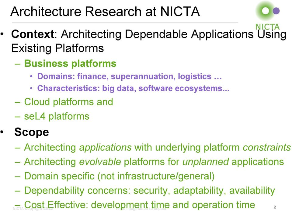 .. Cloud platforms and sel4 platforms Scope Architecting applications with underlying platform constraints Architecting evolvable