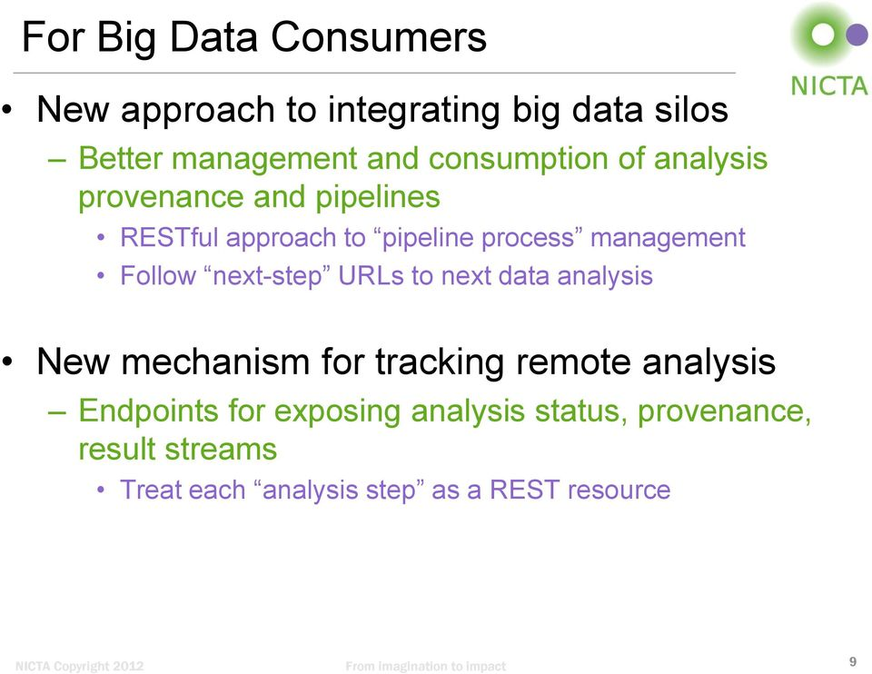 management Follow next-step URLs to next data analysis New mechanism for tracking remote
