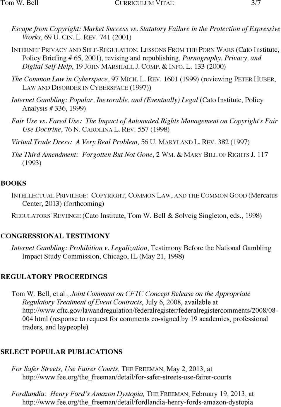 JOHN MARSHALL J. COMP. & INFO. L. 133 (2000) The Common Law in Cyberspace, 97 MICH. L. REV.