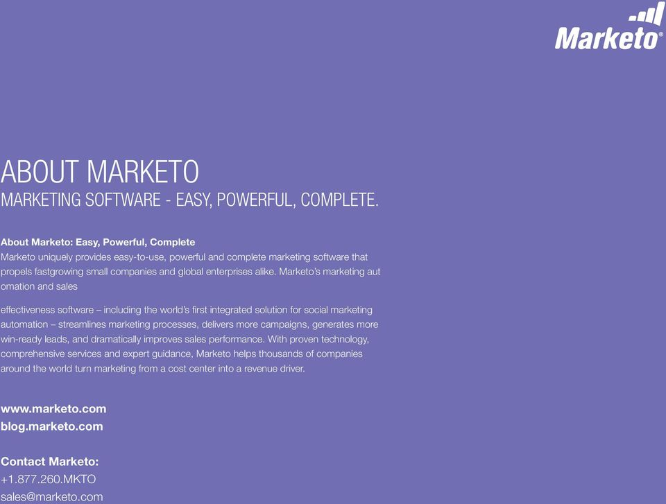 Marketo s marketing aut omation and sales effectiveness software including the world s first integrated solution for social marketing automation streamlines marketing processes, delivers more
