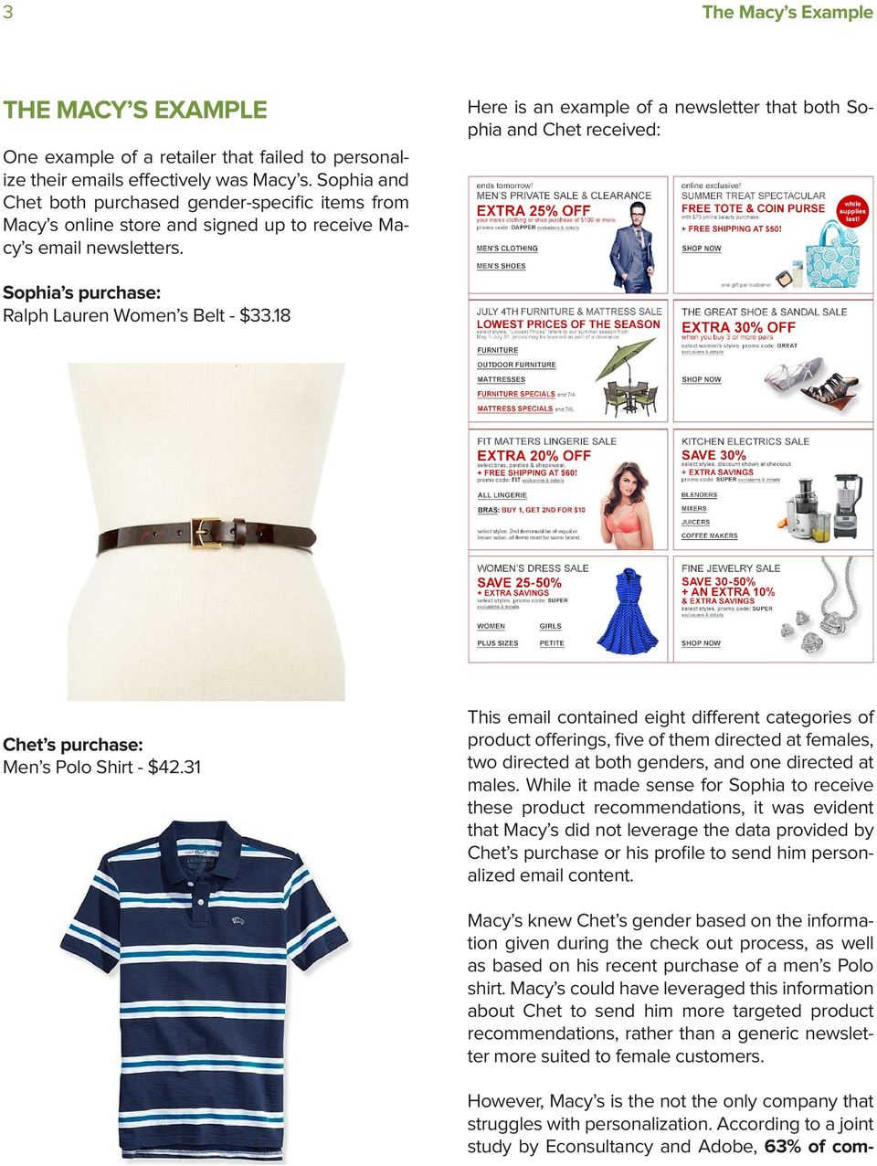 Here is an example of a newsletter that both Sophia and Chet received: Sophia s purchase: Ralph Lauren Women s Belt - $33.18 Chet s purchase: Men s Polo Shirt - $42.