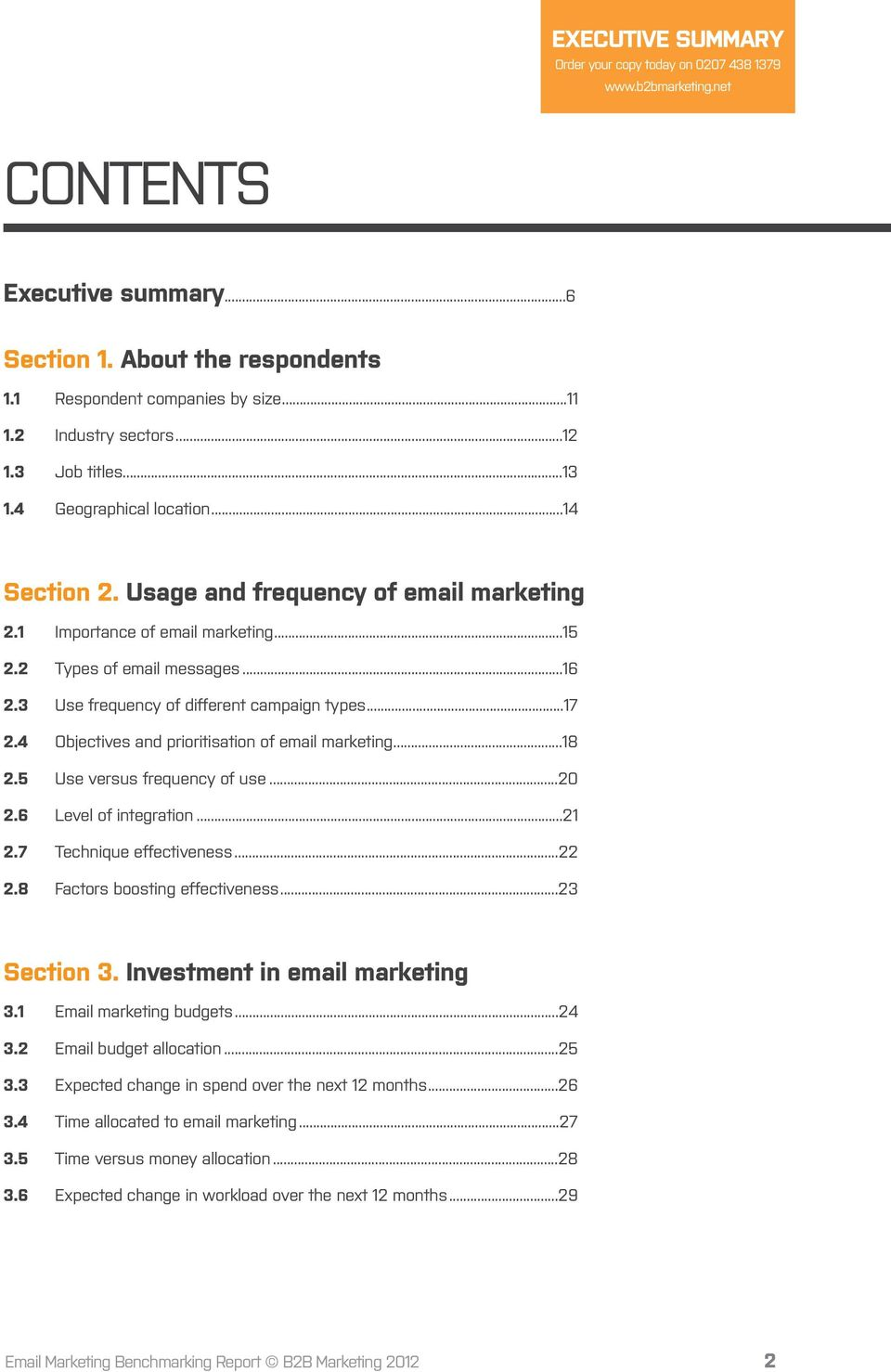 4 Objectives and prioritisation of email marketing...18 2.5 Use versus frequency of use...20 2.6 Level of integration...21 2.7 Technique effectiveness...22 2.8 Factors boosting effectiveness.