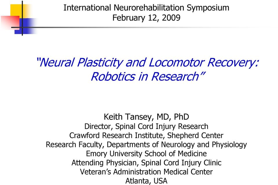 Institute, Shepherd Center Research Faculty, Departments of Neurology and Physiology Emory University