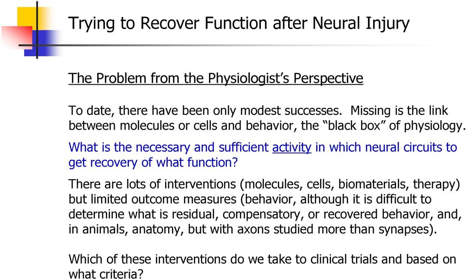 What is the necessary and sufficient activity in which neural circuits to get recovery of what function?