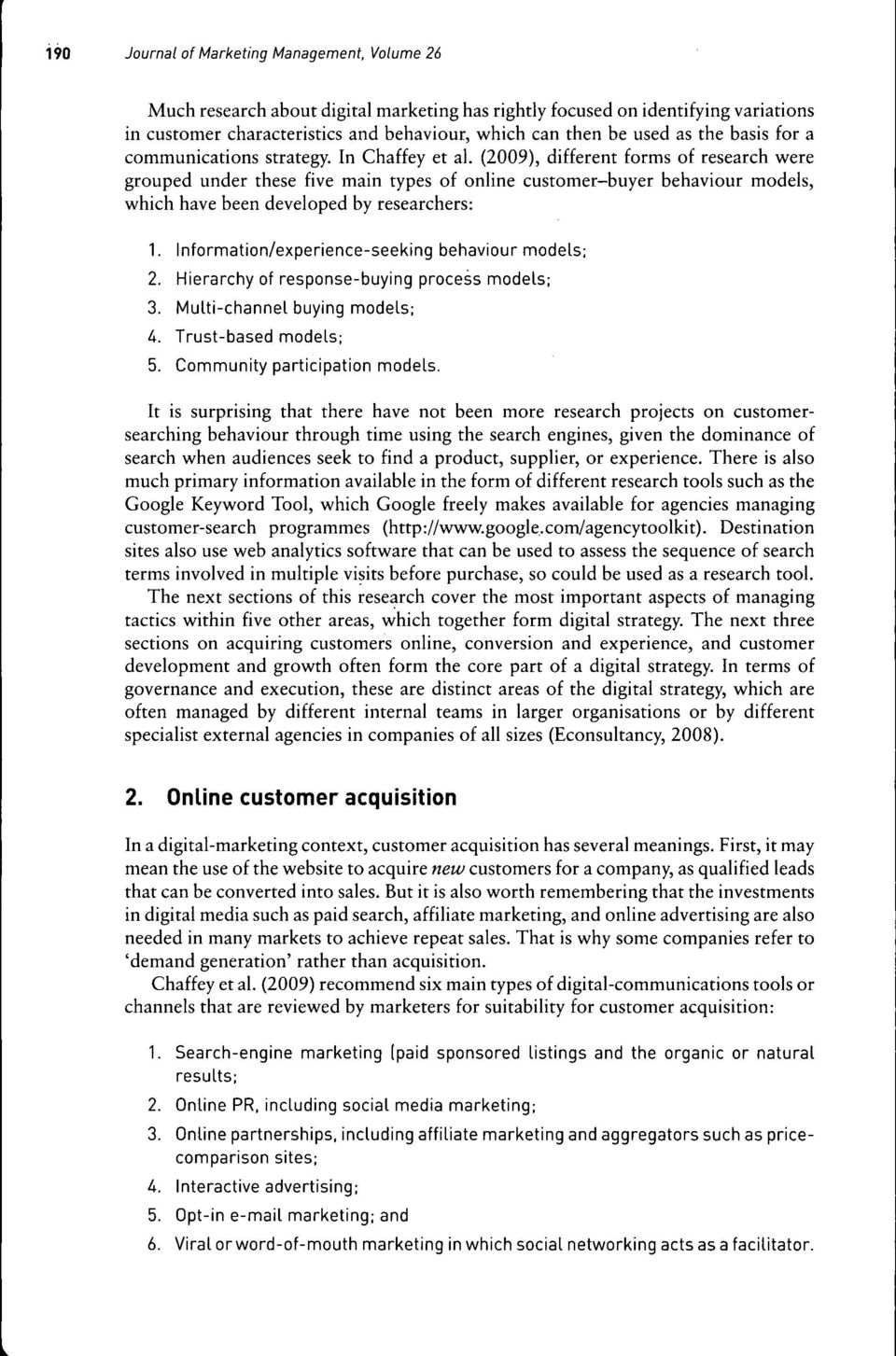 (2009), different forms of research were grouped under these five main types of online customer-buyer behaviour models, which have been developed by researchers: 1.
