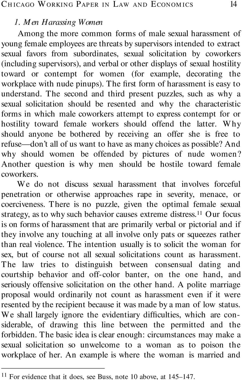 by coworkers (including supervisors), and verbal or other displays of sexual hostility toward or contempt for women (for example, decorating the workplace with nude pinups).