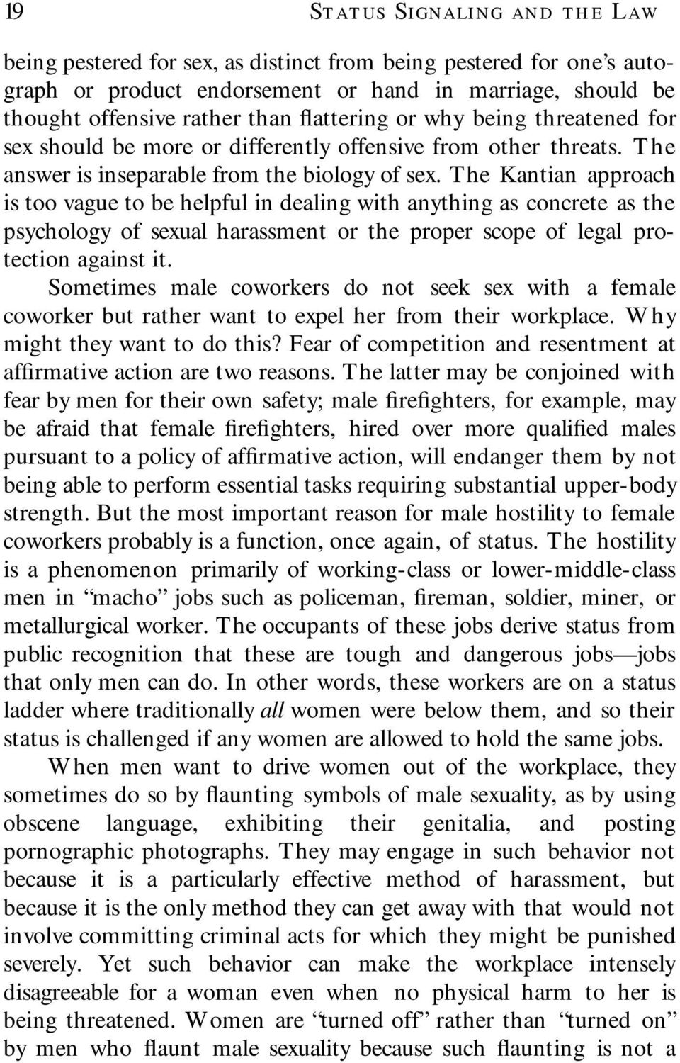 The Kantian approach is too vague to be helpful in dealing with anything as concrete as the psychology of sexual harassment or the proper scope of legal protection against it.