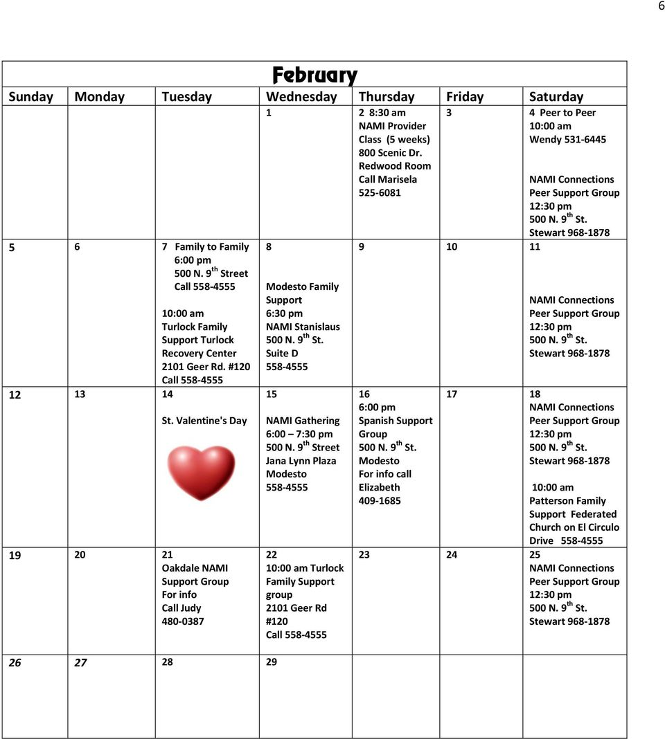 Valentine's Day 19 20 21 Oakdale NAMI Support Group For info Call Judy 480-0387 26 27 28 29 1 2 8:30 am NAMI Provider Class (5 weeks) 800 Scenic Dr.