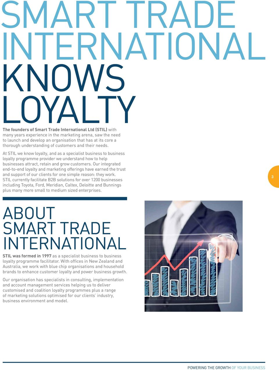 At STIL we know loyalty, and as a specialist business to business loyalty programme provider we understand how to help businesses attract, retain and grow customers.