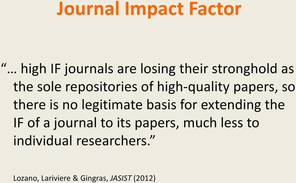 legitimate basis for extending the IF of a journal to its papers,