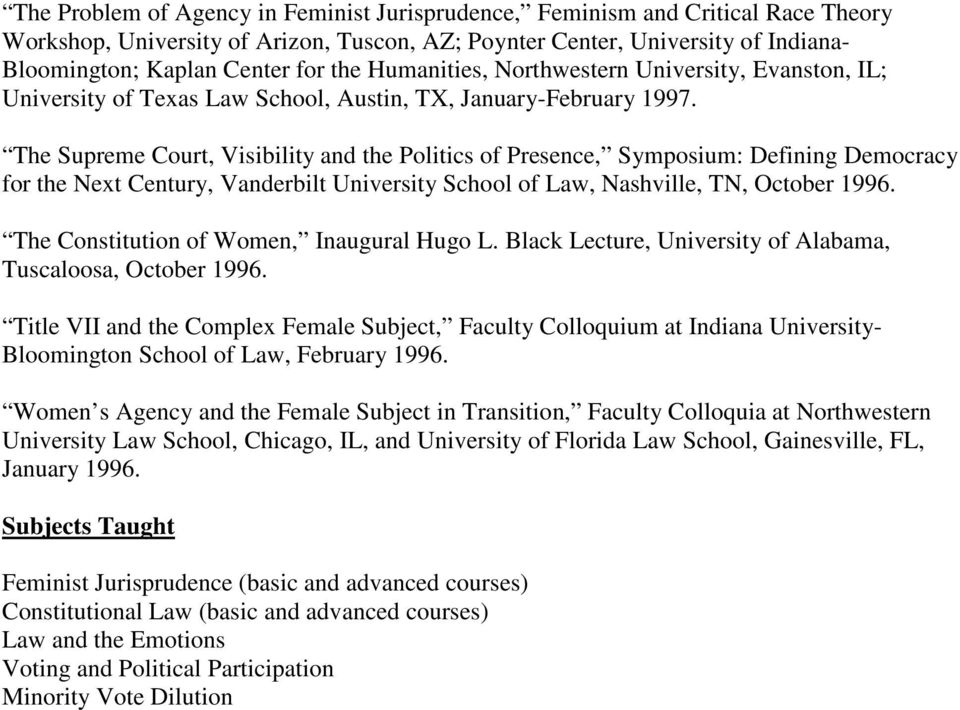 The Supreme Court, Visibility and the Politics of Presence, Symposium: Defining Democracy for the Next Century, Vanderbilt University School of Law, Nashville, TN, October 1996.