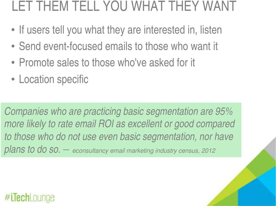 practicing basic segmentation are 95% more likely to rate email ROI as excellent or good compared to those