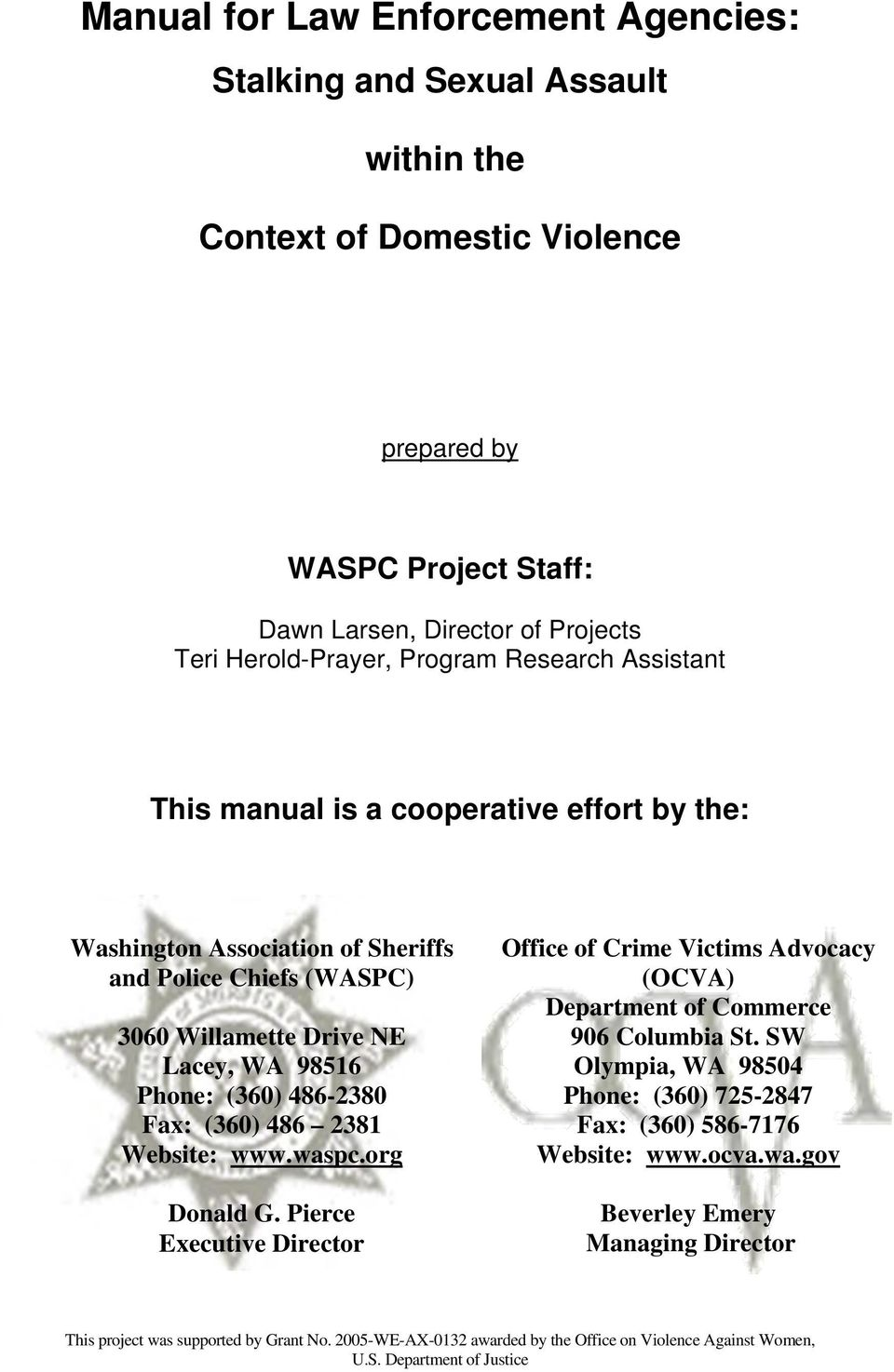 486 2381 Website: www.waspc.org Donald G. Pierce Executive Director Office of Crime Victims Advocacy (OCVA) Department of Commerce 906 Columbia St.