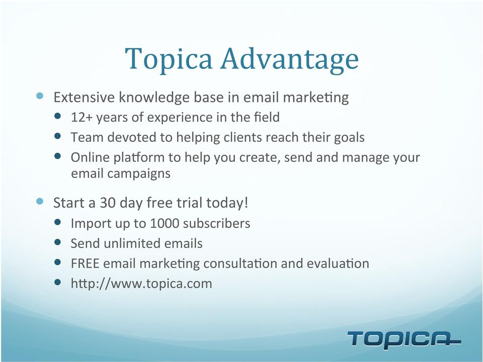 send and manage your email campaigns Start a 30 day free trial today!