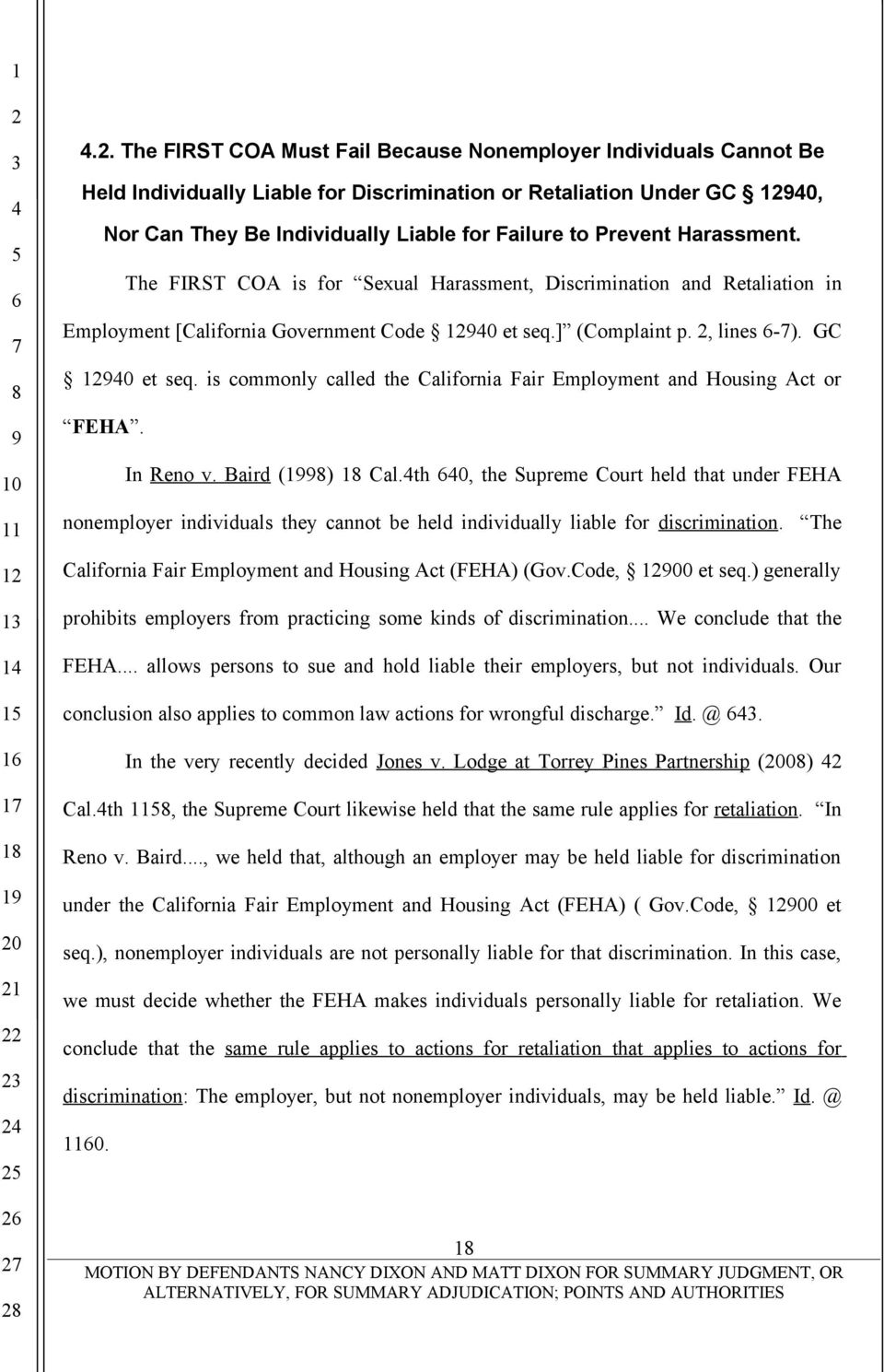is commonly called the California Fair Employment and Housing Act or FEHA. In Reno v. Baird () Cal.