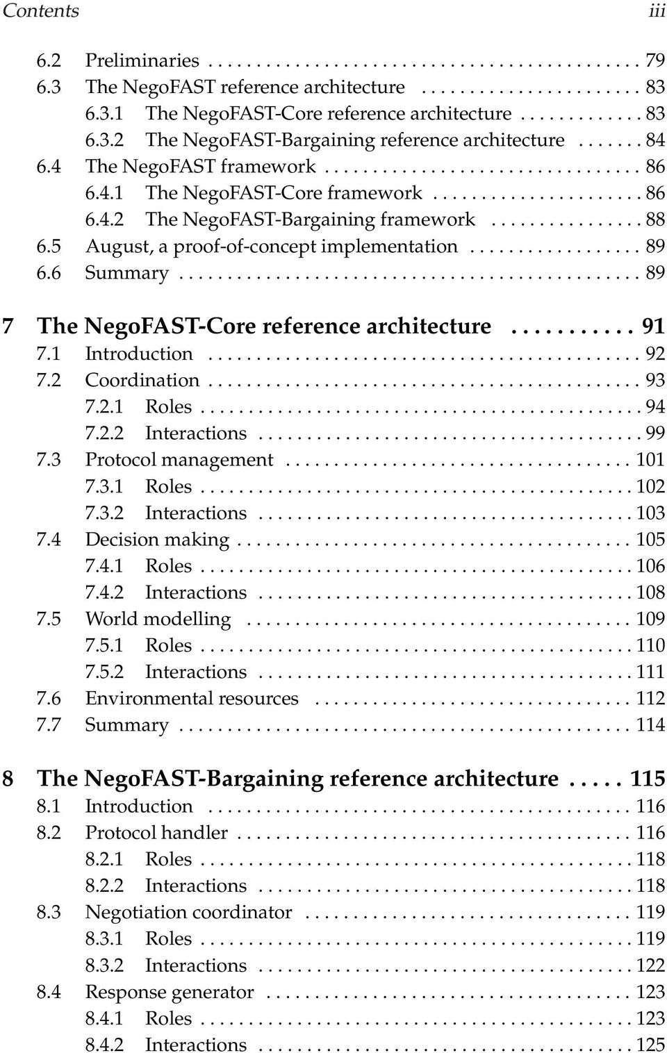 5 August, a proof-of-concept implementation.................. 89 6.6 Summary................................................ 89 7 The NegoFAST-Core reference architecture........... 91 7.
