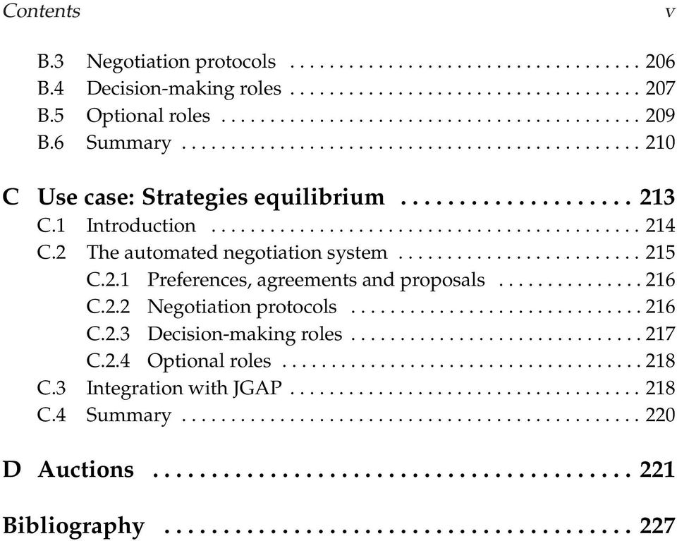 2 The automated negotiation system......................... 215 C.2.1 Preferences, agreements and proposals............... 216 C.2.2 Negotiation protocols.............................. 216 C.2.3 Decision-making roles.