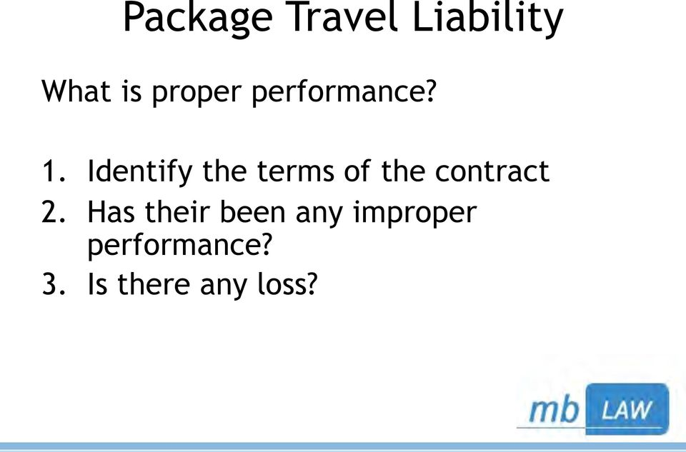 Identify the terms of the contract 2.