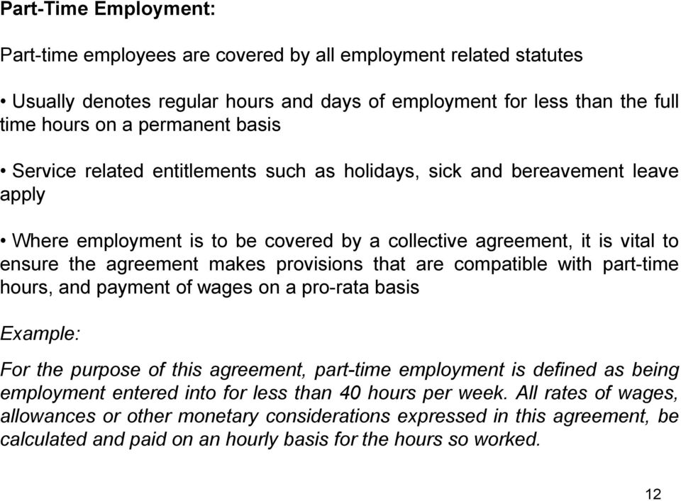 provisions that are compatible with part-time hours, and payment of wages on a pro-rata basis Example: For the purpose of this agreement, part-time employment is defined as being employment