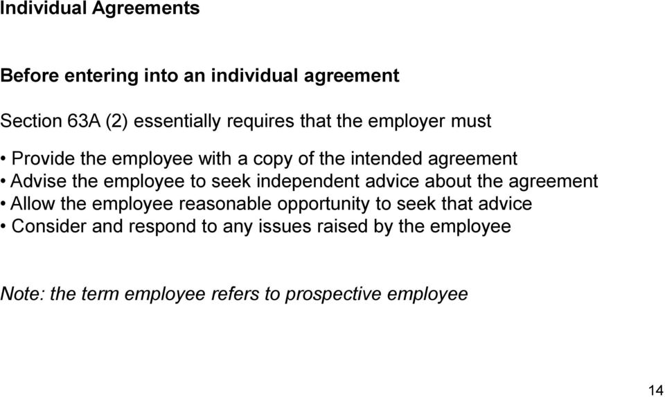 seek independent advice about the agreement Allow the employee reasonable opportunity to seek that advice