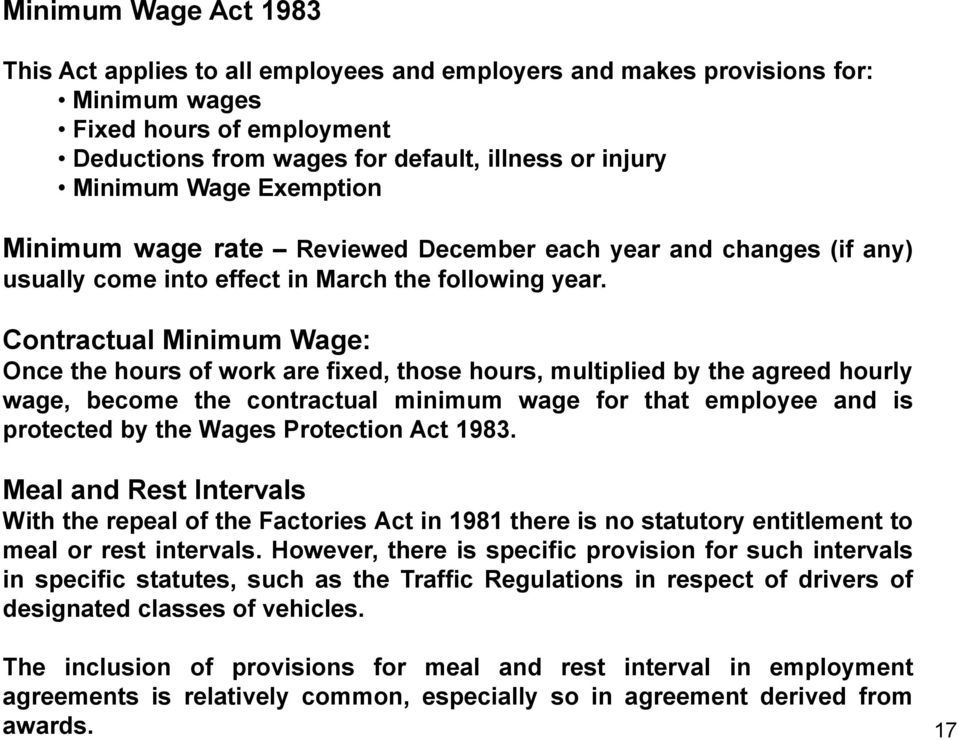 Contractual Minimum Wage: Once the hours of work are fixed, those hours, multiplied by the agreed hourly wage, become the contractual minimum wage for that employee and is protected by the Wages