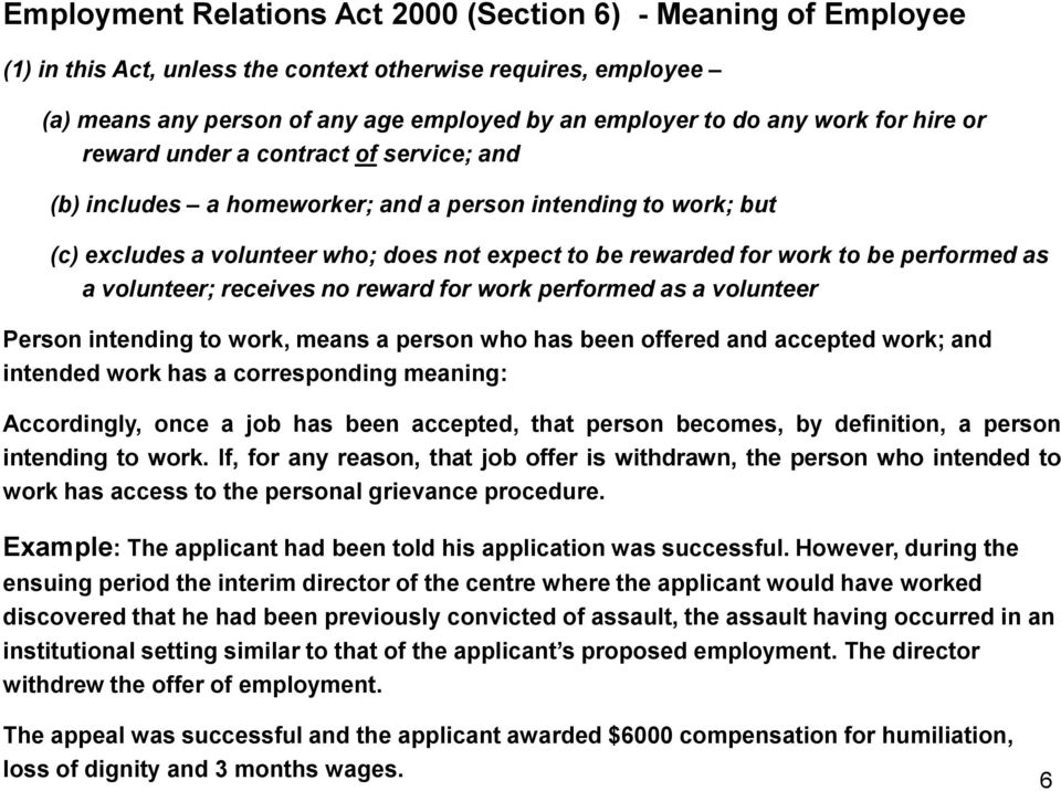 performed as a volunteer; receives no reward for work performed as a volunteer Person intending to work, means a person who has been offered and accepted work; and intended work has a corresponding