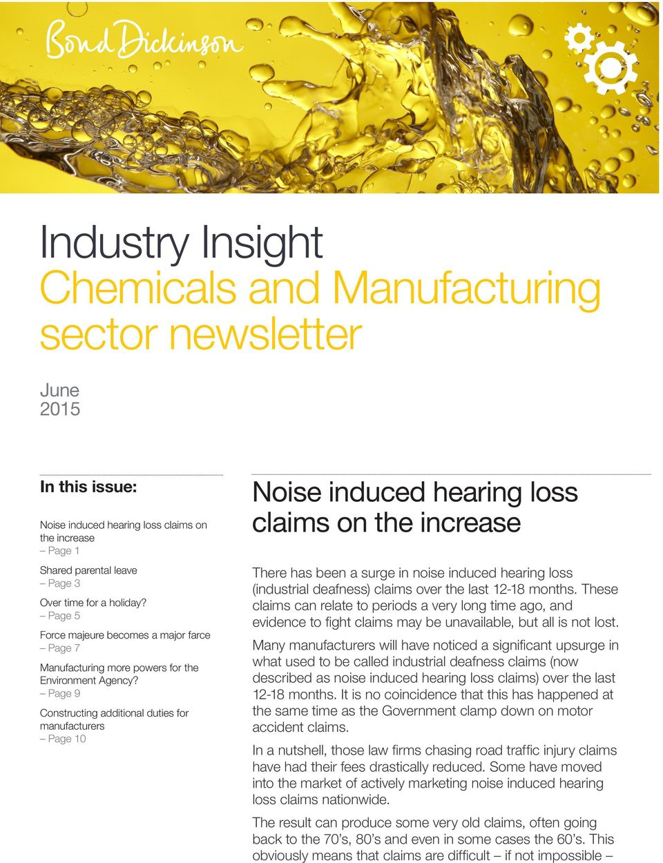 Page 9 Constructing additional duties for manufacturers Page 10 Noise induced hearing loss claims on the increase There has been a surge in noise induced hearing loss (industrial deafness) claims