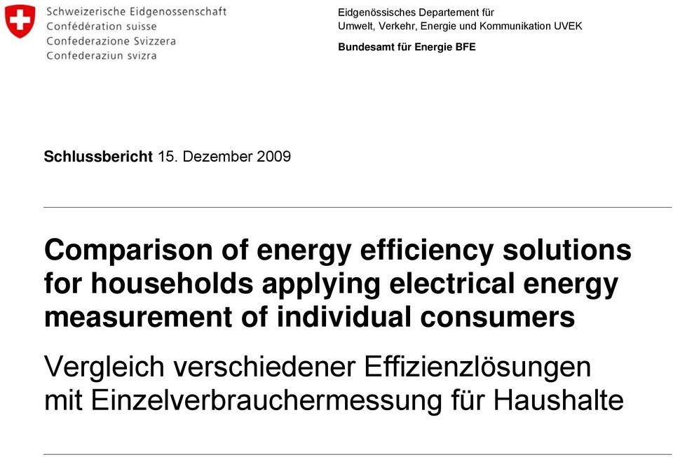 Dezember 2009 Comparison of energy efficiency solutions for households applying