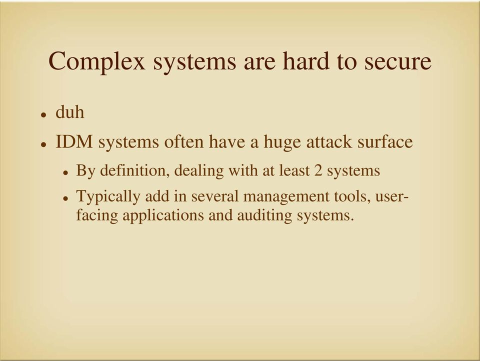dealing with at least 2 systems Typically add in