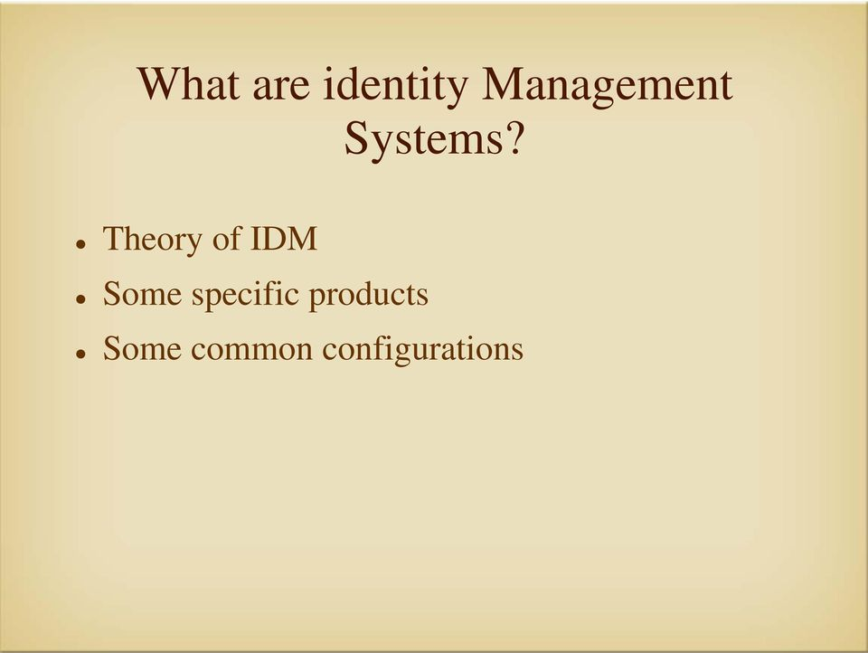 Theory of IDM Some