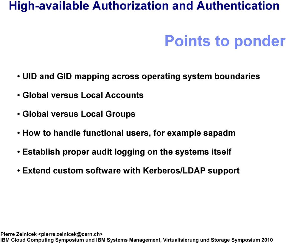 to handle functional users, for example sapadm Establish proper audit