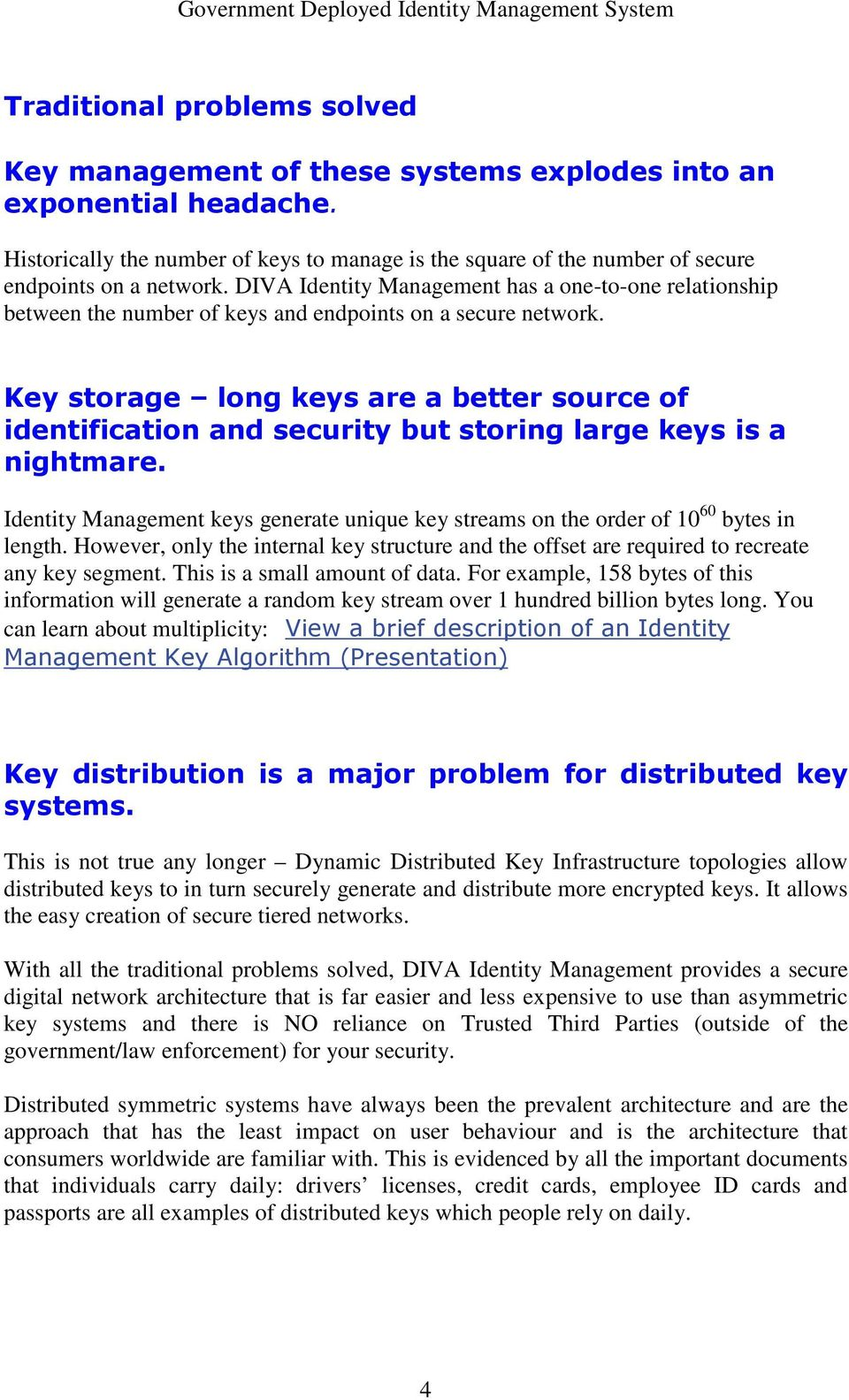 DIVA Identity Management has a one-to-one relationship between the number of keys and endpoints on a secure network.