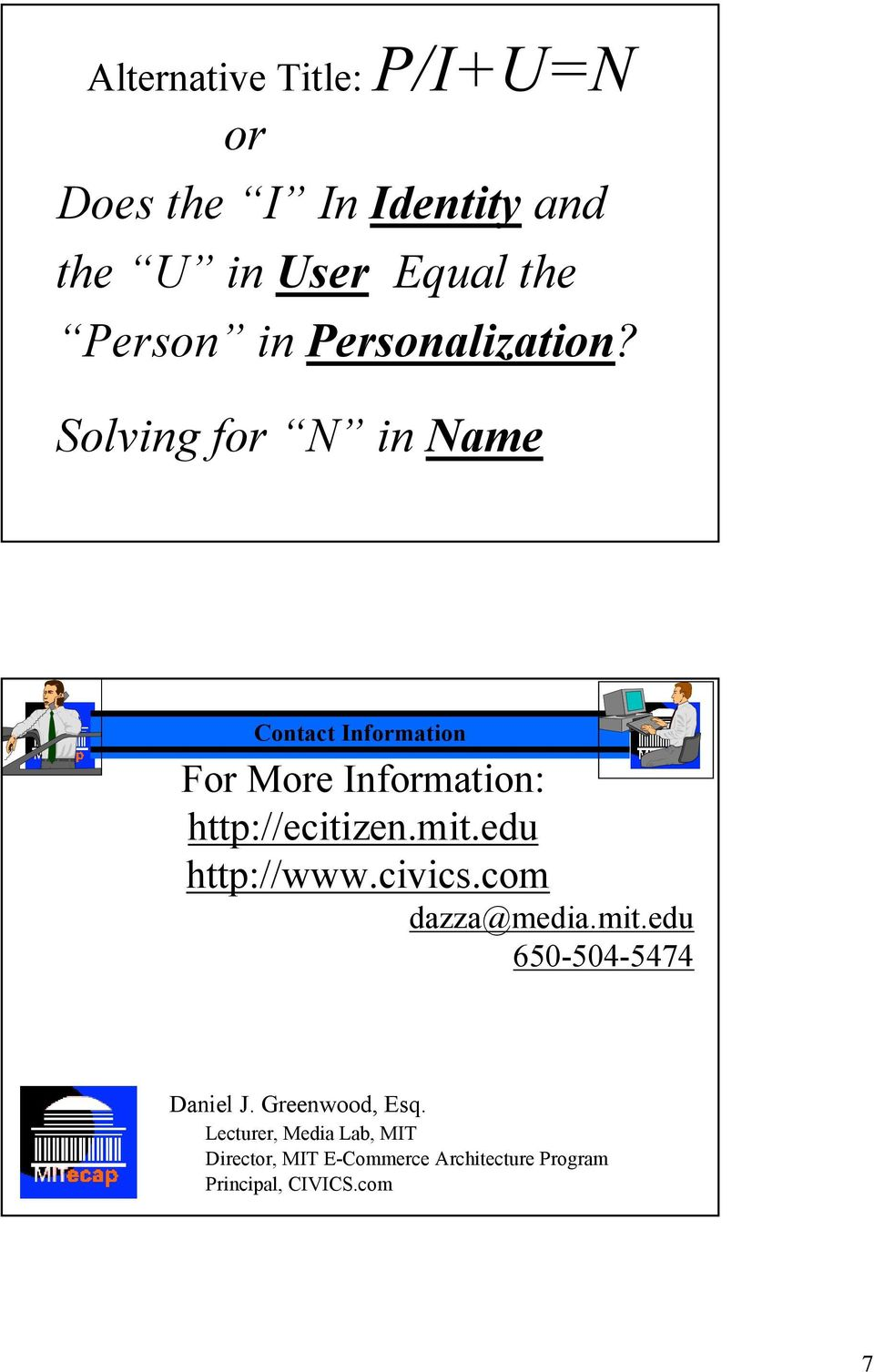 Solving for N in Name Contact Information For More Information: http://ecitizen.mit.
