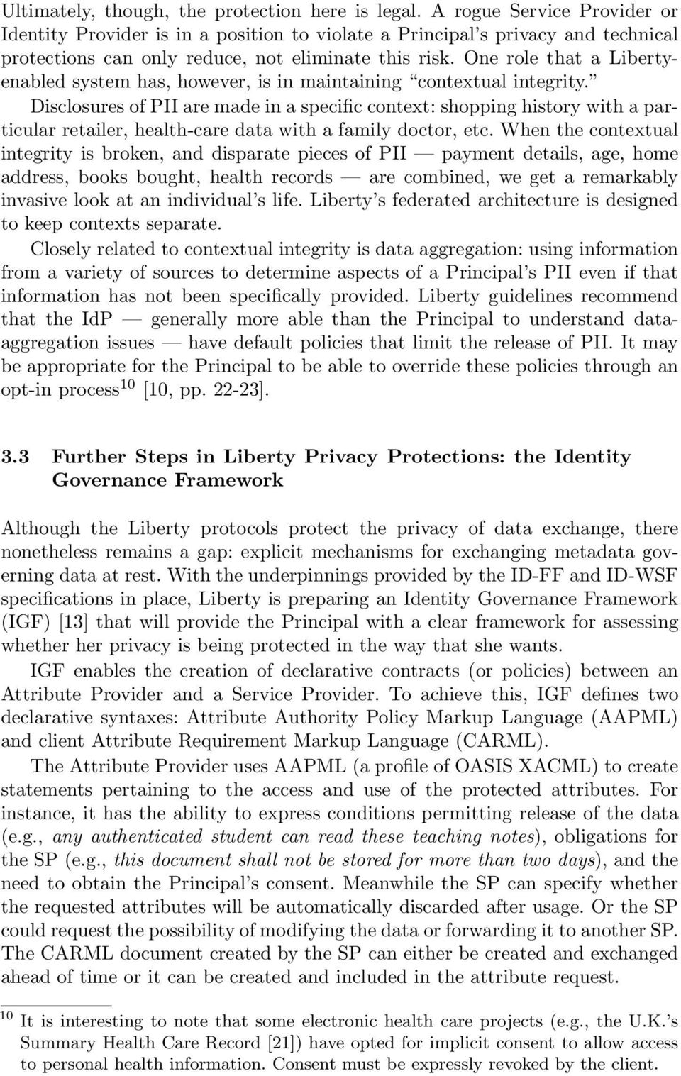 One role that a Libertyenabled system has, however, is in maintaining contextual integrity.