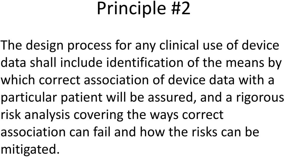 data with a particular patient will be assured, and a rigorous risk analysis