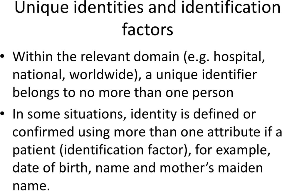 person In some situations, identity is defined or confirmed using more than one